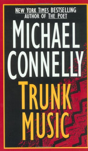 Trunk Music (Harry Bosch): Michael Connelly
