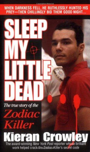 9780312963392: Sleep My Little Dead: The True Story of the Zodiac Killer (St. Martin's true crime library)