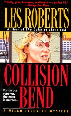 9780312963996: Collision Bend: For An Ace Reporter, The News Is Murder... (Milan Jacovich Mysteries)