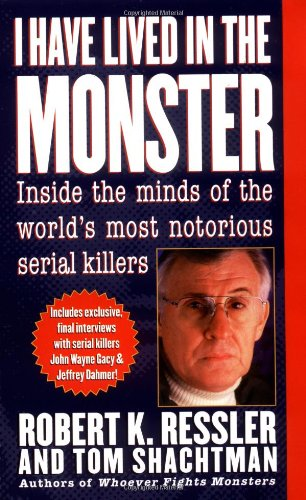 9780312964290: I Have Lived in the Monster: Inside the Minds of the World's Most Notorious Serial Killers (St. Martin's True Crime Library)