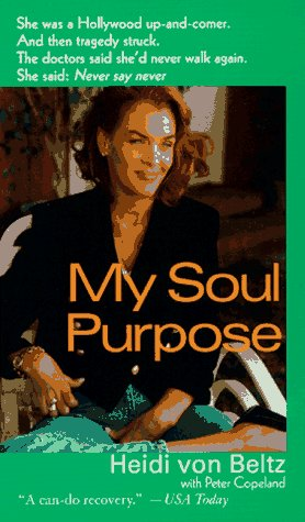 9780312964313: My Soul Purpose: Living, Learning, and Healing