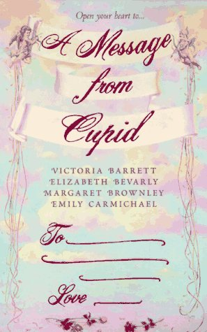 A Message from Cupid (0312964838) by Victoria Barrett; Eliazabeth Bevarly; Margaret Brownley; Emily Carmichael
