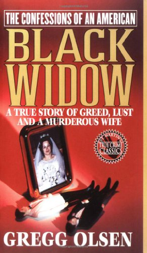 9780312965037: The Confessions of an American Black Widow : A True Story of Greed, Lust and a Murderous Wife (Confessions of Black Widow)