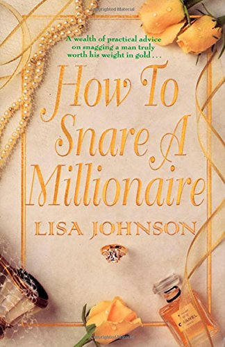 9780312965174: How to Snare a Millionaire (How to Snare Millionaire)