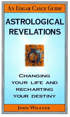 Astrological Revelations (Edgar Cayce Guide): Willner, John