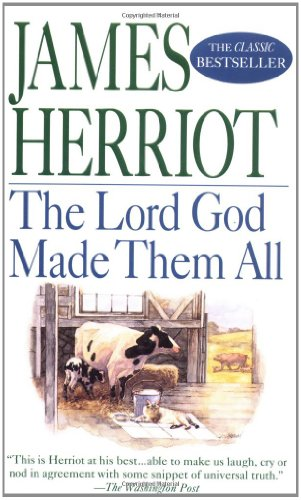 The Lord God Made Them All: Herriot, James