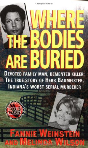Where the Bodies Are Buried (St. Martins True Crime Library)