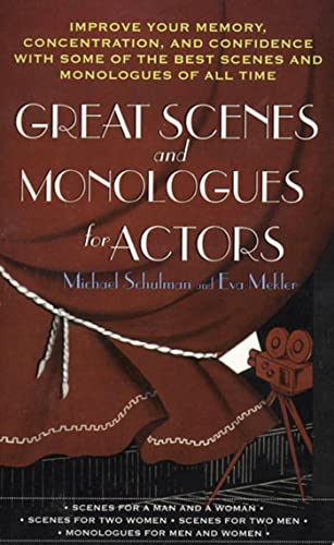 Great Scenes and Monologues for Actors: Improve Your Memory, Concentration & Confidence with Some of the Best Scenes and Monologues of All Time (0312966547) by Michael Schulman; Eva Mekler