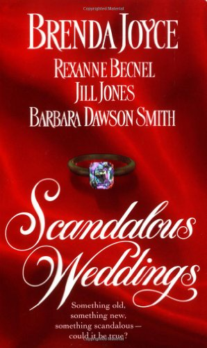 Scandalous Weddings: Somthing Old, Something New, Something: Brenda Joyce, Jill