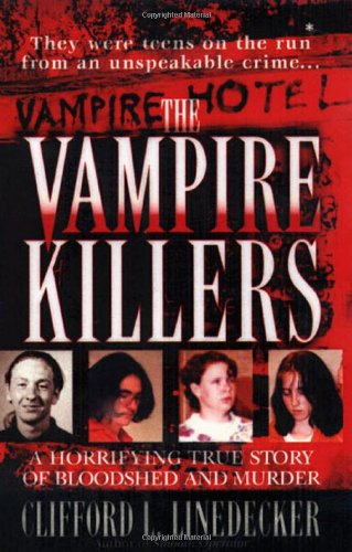 9780312966720: The Vampire Killers: A Horrifying True Story of Bloodshed and Murder