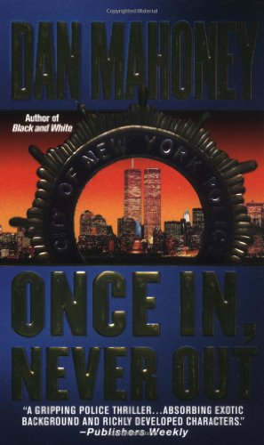 Once In, Never Out (Det. Brian McKenna Novels): Mahoney, Dan