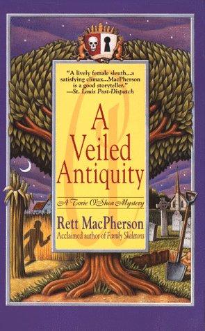 A Veiled Antiquity (Torie O'Shea Mysteries, No. 2) (0312967012) by MacPherson, Rett