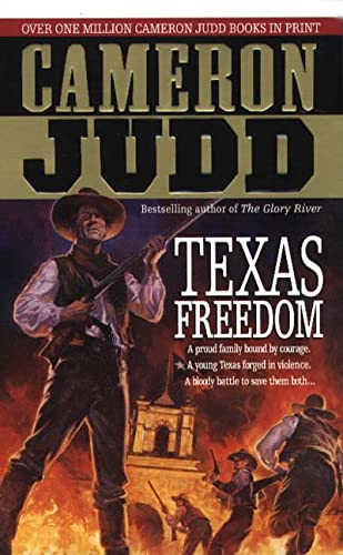 9780312968090: Texas Freedom: A Proud Family Bound By Courage. A Young Texas Forged In Violence. A Bloody Battle To Save Them Both... (Underhill Series)