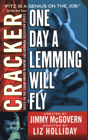 One Day a Lemming Will Fly (Cracker): McGovern, Jimmy, Holliday,