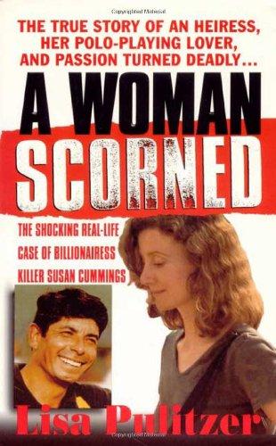 9780312968335: A Woman Scorned: The Shocking Real-Life Case of Billionairess Killer Susan Cummings (St. Martin's True Crime Library)