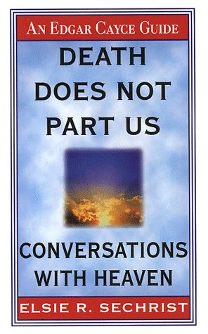 9780312969011: Death Does Not Part Us: Conversations With Heaven (Edgar Cayce Guide)