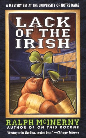 9780312969271: Lack of the Irish: A Mystery Set at the University of Notre Dame (Roger and Philip Knight Mysteries Set at the Univ. of Notre Dame)