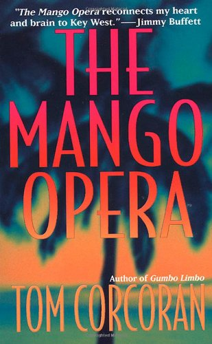 The Mango Opera (Alex Rutledge Mysteries): Corcoran, Tom