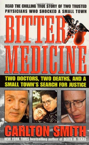 9780312969929: Bitter Medicine: Two Doctors, Two Deaths, And A Small Town's Search For Justice (St. Martin's True Crime Library)