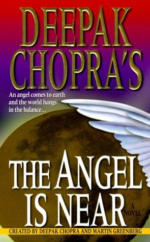 Deepak Chopra's The Angel is Near: Chopra, Deepak, Greenberg,