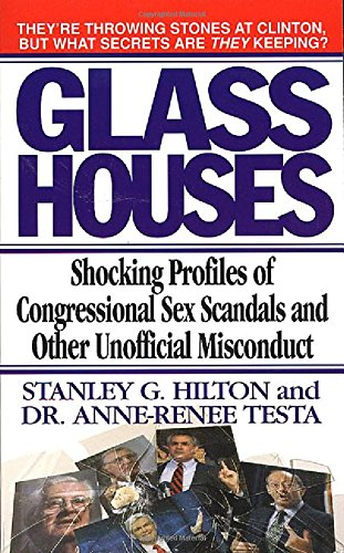 9780312971021: Glass Houses: Shocking Profiles of Congressional Sex Scandals and Other Unofficial Misconduct