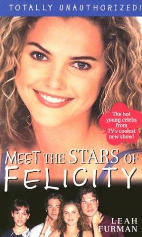9780312971168: Felicity: Meet The Stars