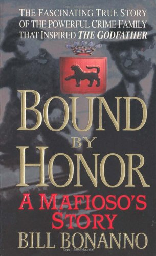 9780312971472: Bound by Honor: A Mafioso's Story