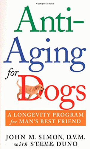 9780312971823: Anti-Aging for Dogs: A Longevity Program For Man's Best Friend