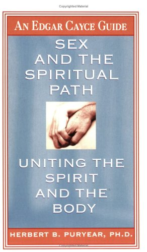 9780312971830: Sex and the Spiritual Path: Uniting the Spirit and the Body (Edgar Cayce Guides)