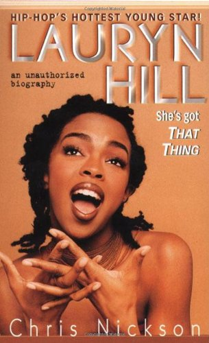 Lauryn Hill: She's Got That Thing: Chris Nickson