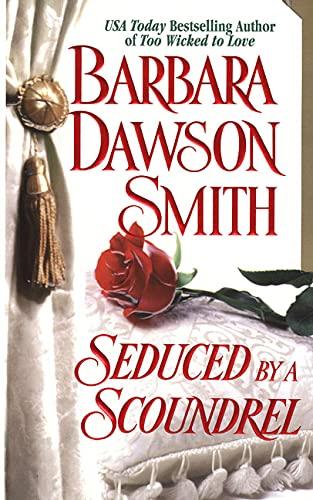 Seduced By A Scoundrel: Barbara Dawson Smith