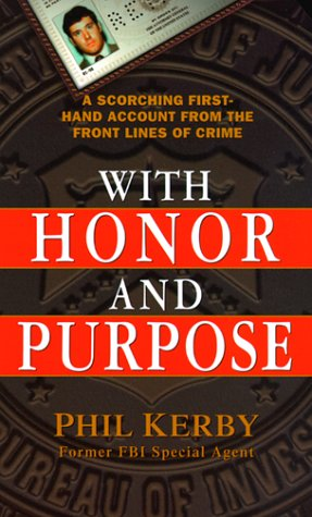 9780312972806: With Honor and Purpose: A Scorching First-Hand Account From The Front Lines Of Crime