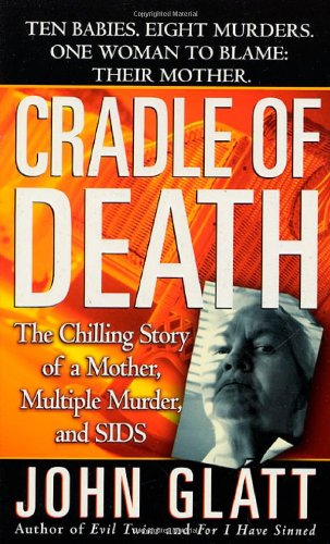 9780312973025: Cradle of Death (St. Martin's True Crime Library)