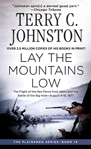 Lay the Mountains Low: The Flight of: Johnston, Terry C.