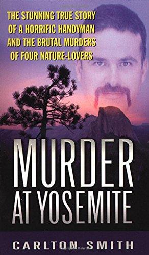 9780312974572: Murder at Yosemite (St. Martin's True Crime Library,)