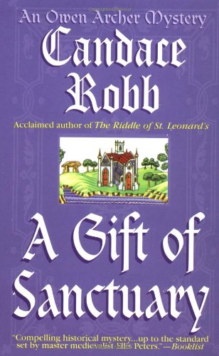9780312974770: A Gift of Sanctuary: The Sixth Owen Archer Mystery (Owen Archer Mysteries)