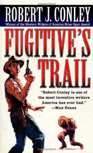 FUGITIVE'S TRAIL (KID PARMLEE NOVELS): ROBERT J. CONLEY