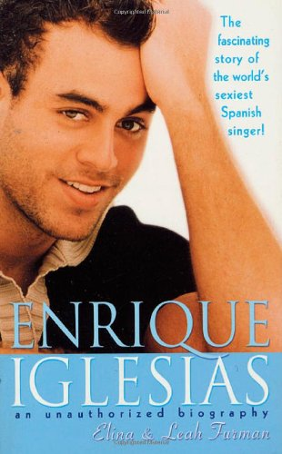 9780312975234: Enrique Iglesias: An Unauthorized Biography