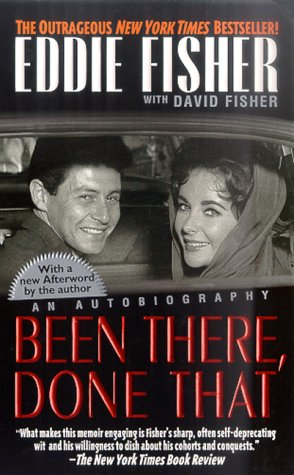 Been There, Done That: An Autobiography: David Fisher; Eddie Fisher