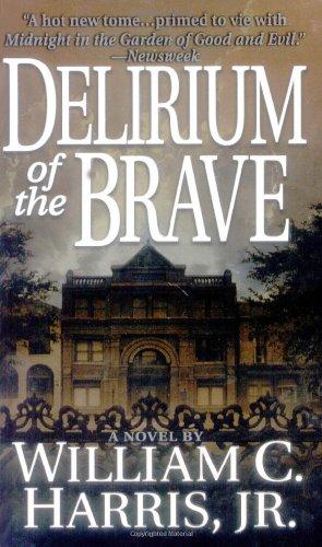 Delirium of the Brave: Harris, William C.