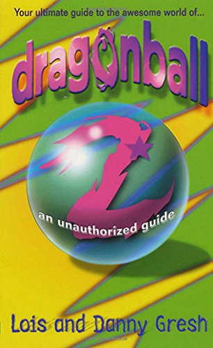 9780312977573: Dragonball Z: An Unauthorized Guide