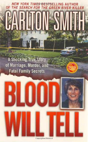 9780312977955: Blood Will Tell: A Shocking True Story of Marriage, Murder, and Fatal Family Secrets (St. Martin's True Crime Library)