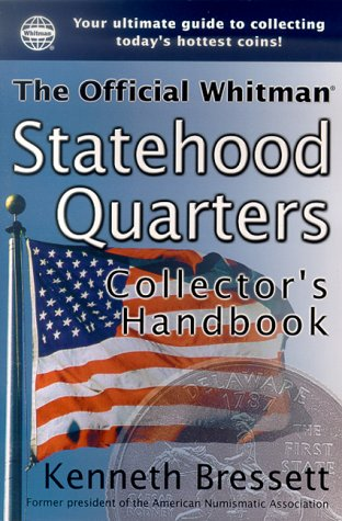 Official Whitman Statehood Quarters Collector's Handbook: Kenneth Bressett