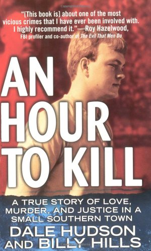 9780312978358: An Hour To Kill: A True Story of Love, Murder, and Justice in a Small Southern Town (St. Martin's True Crime Library)