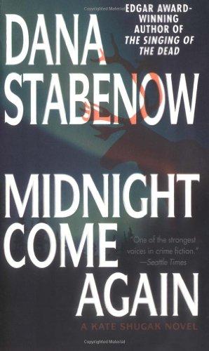 9780312978761: Midnight Come Again (Kate Shugak Novels)