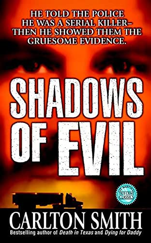 9780312978877: Shadows of Evil: Long-haul Trucker Wayne Adam Ford and His Grisly Trail of Rape, Dismemberment, and Murder (True Crime (St. Martin's Paperbacks))