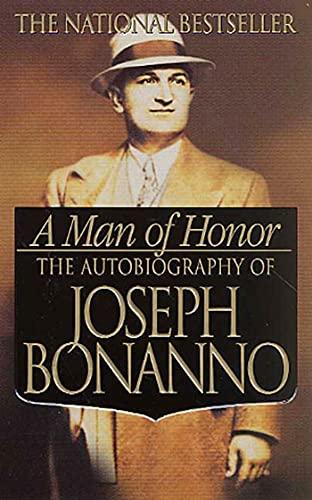 A Man of Honor: The Autobiography of Joseph Bonanno: Bonanno, Joseph