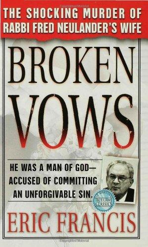 9780312979331: Broken Vows: The Shocking Murder of Rabbi Fred Neulander's Wife (True Crime (St. Martin's Paperbacks))