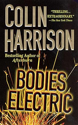 Bodies Electric: A Novel: Colin Harrison