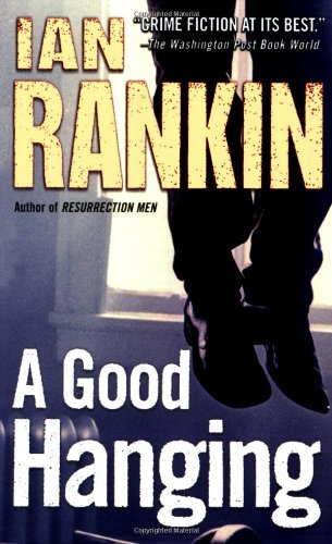 A Good Hanging: Rankin, Ian